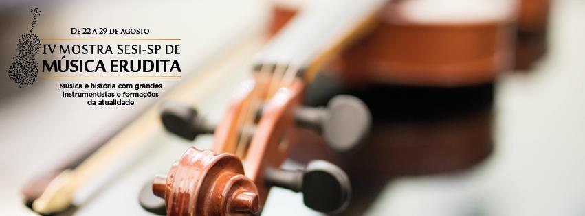 IV Mostra SESI-SP de Música Erudita, de 23 a 26 de agosto, no SESI Mogi das Cruzes