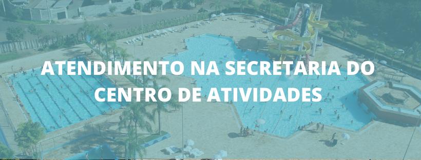 ATENDIMENTOS NA SECRETARIA DO CENTRO DE ATIVIDADES DEVEM SER AGENDADOS