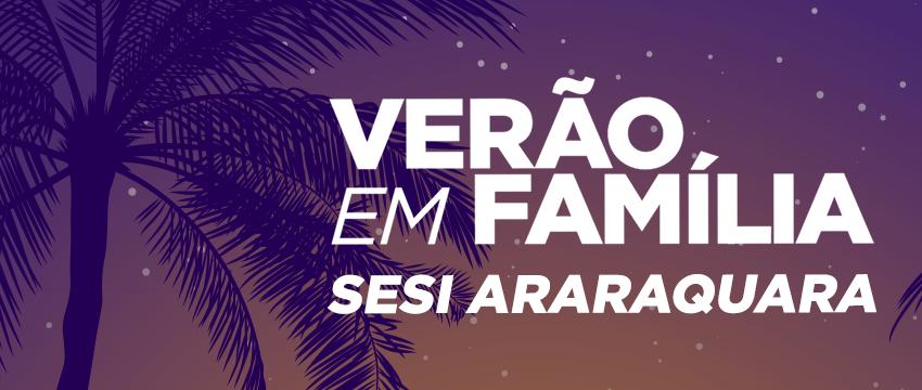 """Sesi Araraquara realiza 4ª edição do """"Verão em Família"""""""