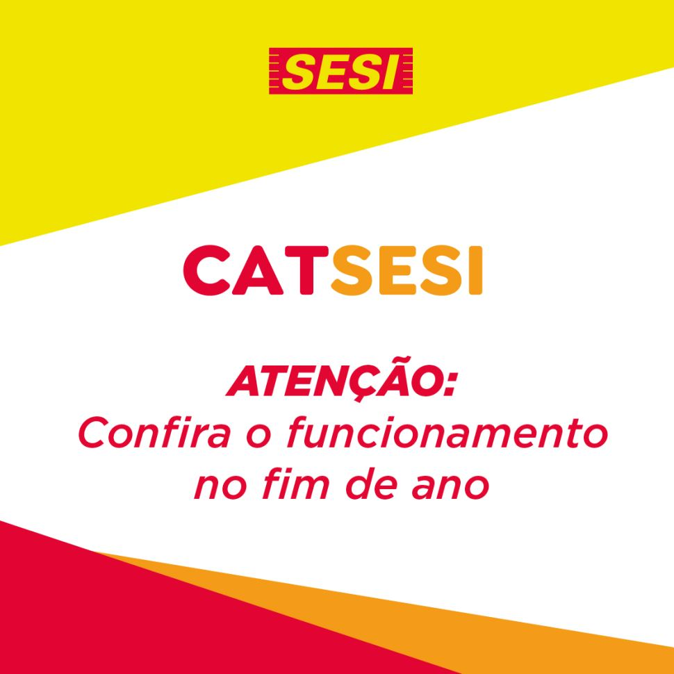 Confira o funcionamento do CAT SESI no final de ano