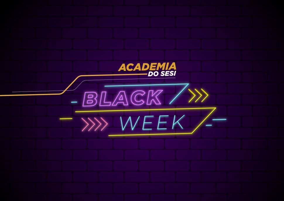 Black Week na Academia do SESI
