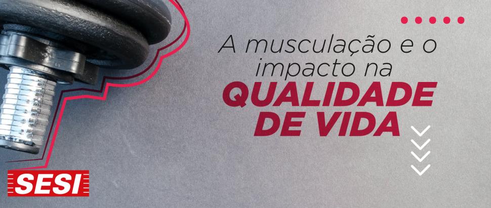 Como a musculação pode impactar na qualidade de vida