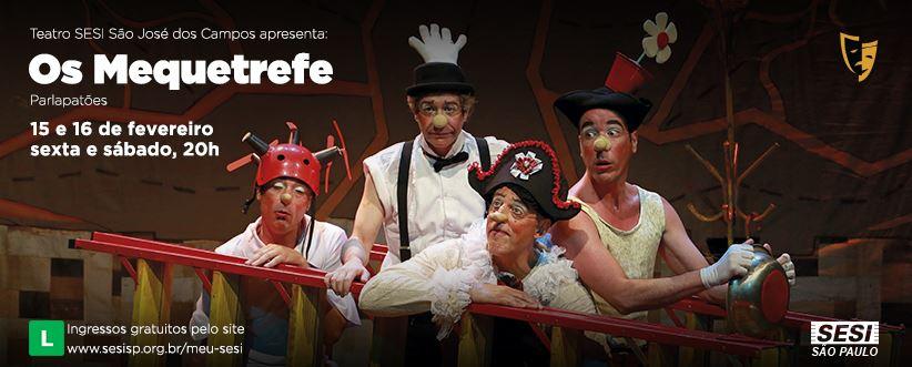 Dia 15 e 16 de fevereiro às 20h tem Teatro no SESI com a DIVERTIDA peça: OS MEQUETREFE!