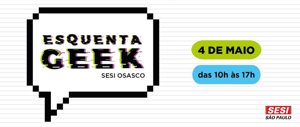 SESI Osasco realiza Esquente Geek em celebração ao Dia do Orgulho Nerd