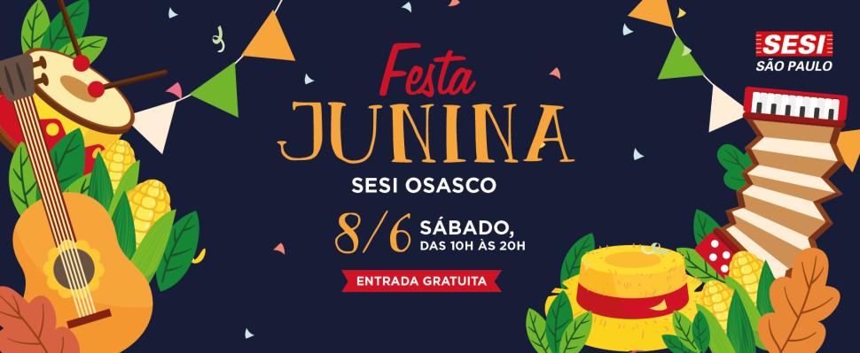 Com show de forró, comidas típicas e brincadeiras, SESI Osasco realiza festa junina aberta a toda comunidade
