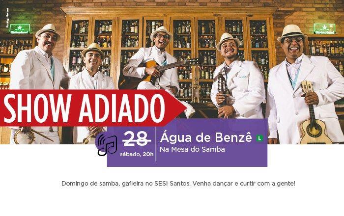 Show do Grupo Água de Benze foi cancelado.