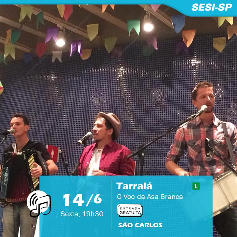 Show de forró no Sesi São Carlos comemora 15 anos do Grupo Tarralá