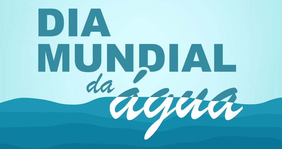 22/3: Dia Mundial da Água