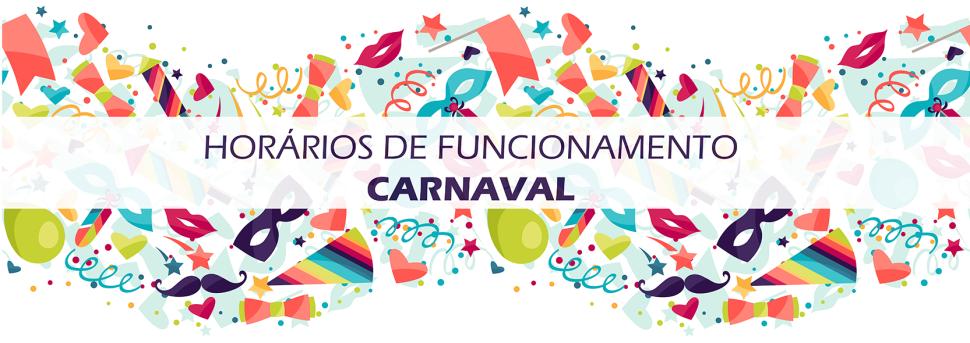 Horários de Funcionamento durante o Carnaval