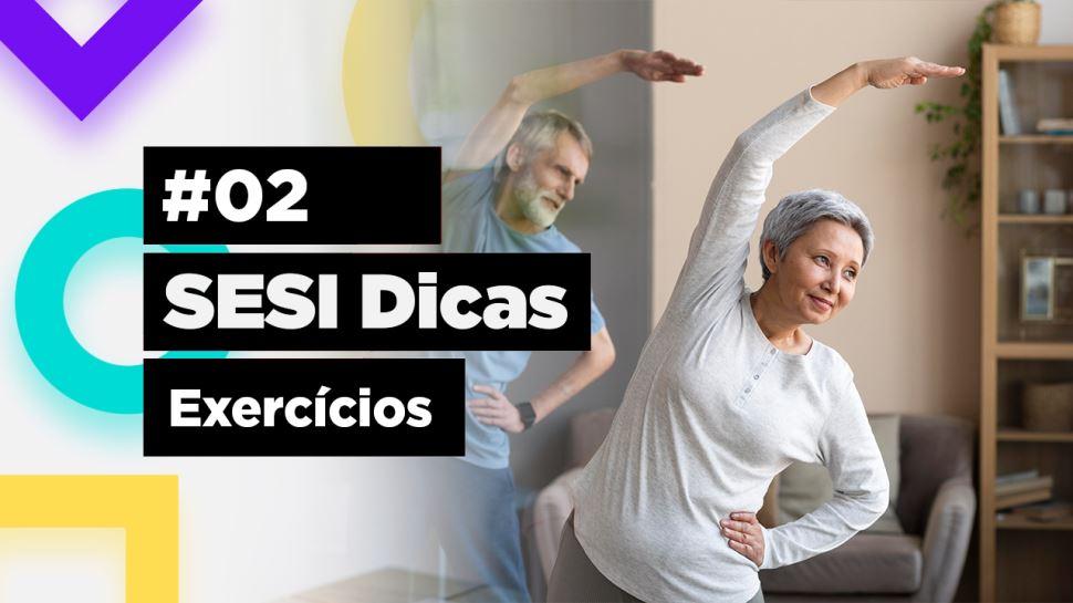 SESI Dicas #02 - Exercícios contra o Estresse