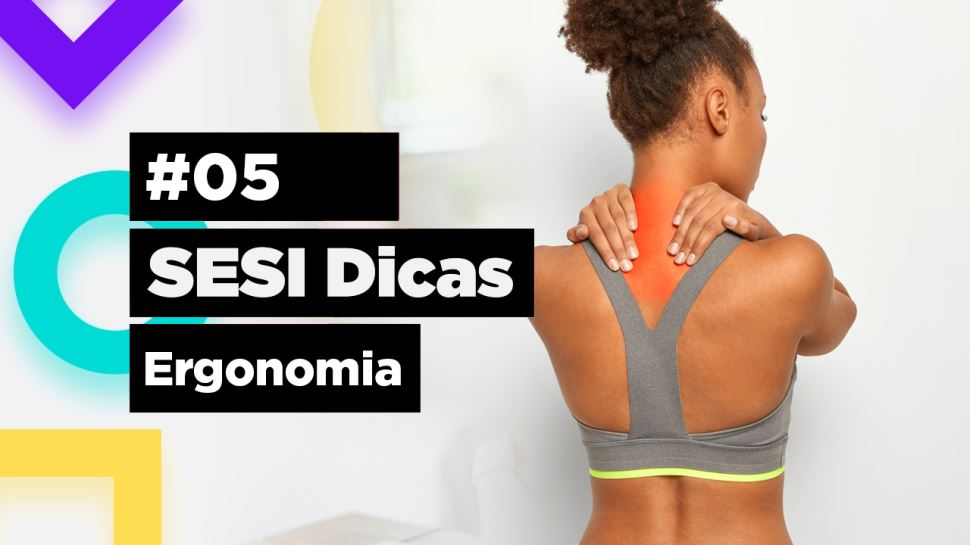 SESI Dicas 05 - Ergonomia