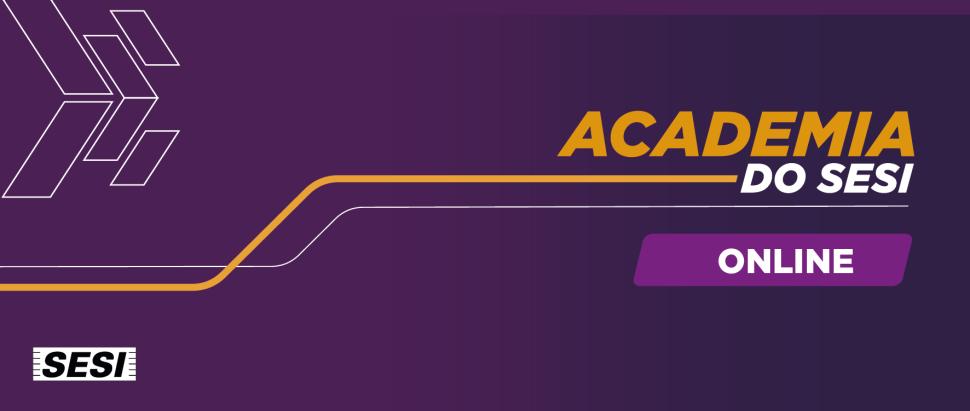 Aulas online da Academia do SESI-SP são alternativa