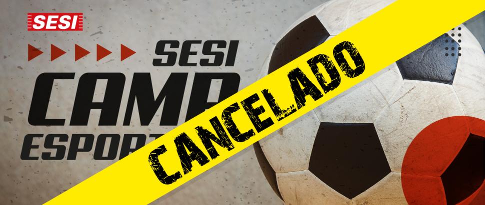 Cancelamento SESI Camp Esportivo