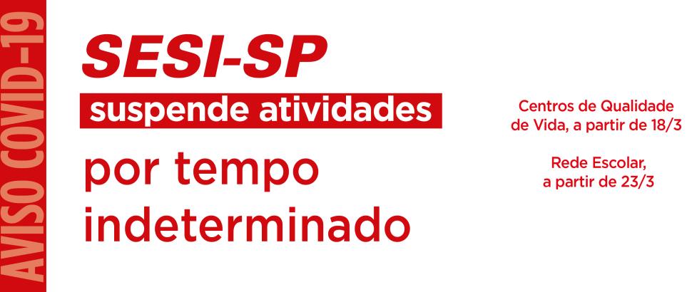 SESI-SP suspende atividades por tempo indeterminado