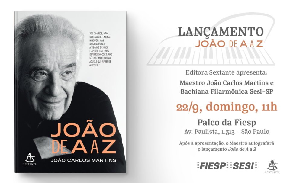 João de A a Z: neste domingo, 22/9, será lançado no Centro Cultural Fiesp livro sobre maestro João Carlos Martins, da Bachiana Filarmônica Sesi-SP