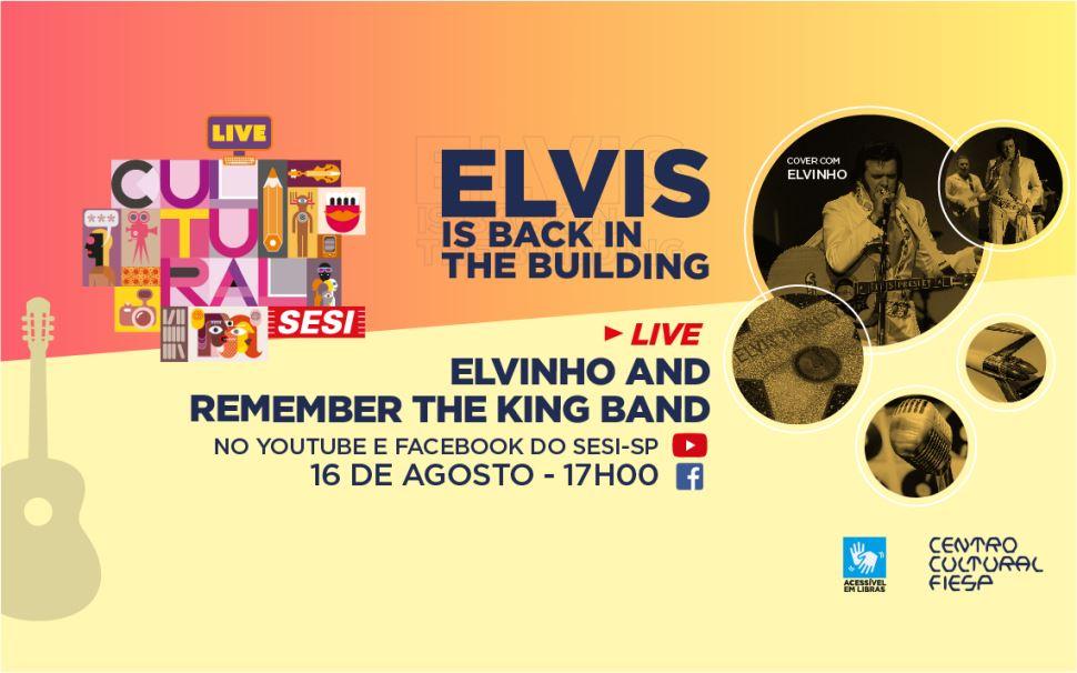 Elvis is Back in the Building: Sesi-SP realiza live em homenagem ao rei do rock, neste domingo, 16/8