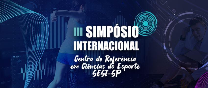 Centro de Referência em Ciências do Esporte SESI-SP (CRCE) realiza III Simpósio Internacional CRCE, em outubro