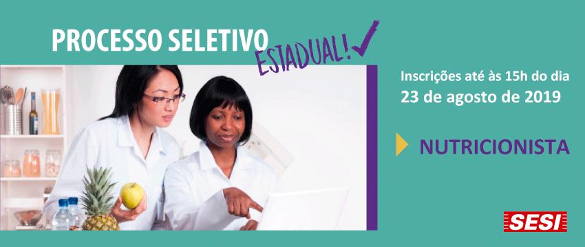 SESI-SP abre cadastro de reserva para o cargo de nutricionista em mais de 100 cidades. Inscrições até 23 de agosto
