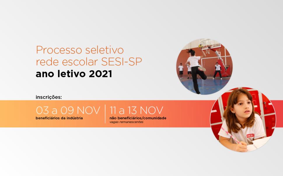 Processo seletivo 2021:  Confira o calendário de inscrições para vagas na rede escolar SESI-SP