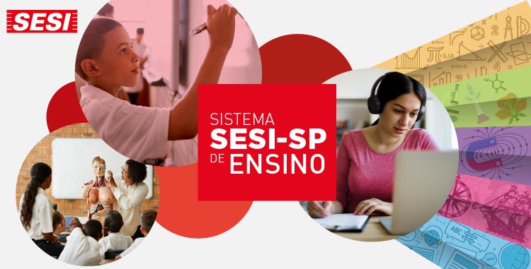 Material didático digital e formação a distância são os diferenciais do Sistema SESI-SP de Ensino para 2021