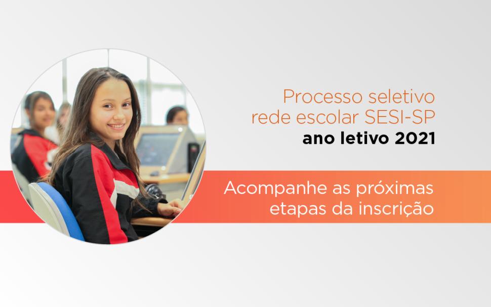 Saiba em qual etapa está o processo de ingresso do seu filho ou filha na rede escolar SESI-SP
