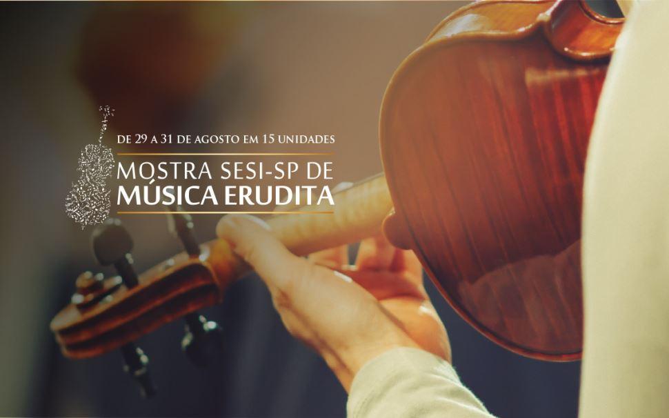 Mostra Sesi-SP de Música Erudita levará 50 concertos para 15 municípios paulistas