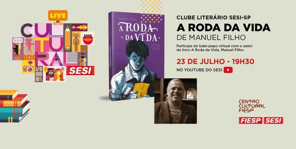 ClubeLiterário Sesi-SPpromove bate-papo virtual com o autor do livroA Roda da Vida,Manuel Filho