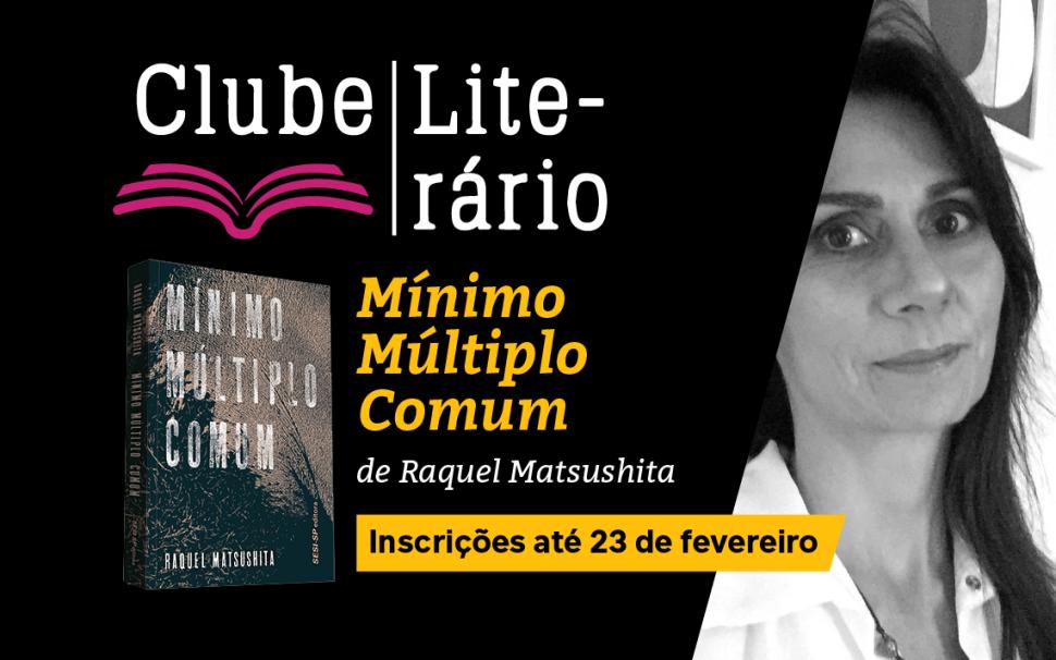 Centro Cultural Fiesp abre inscrições para Clube Literário Virtual com a autora Raquel Matsushita