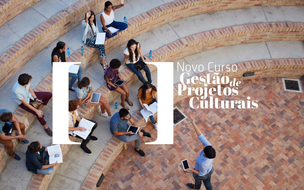 Novo curso de Gestão de Projetos Culturais
