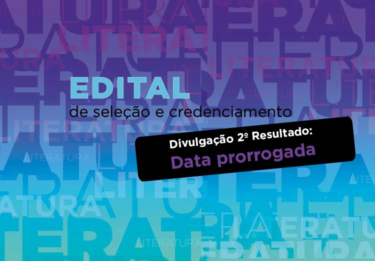 Divulgação dos habilitados no edital de credenciamento de projetos literários para 2021 será adiada para 19 de abril