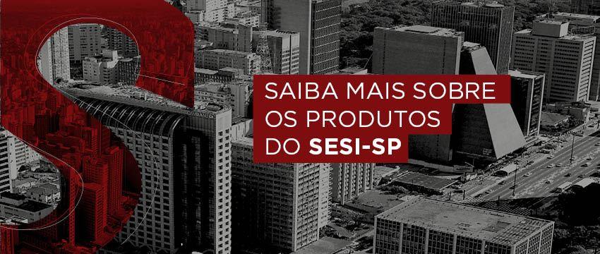 Atuação do SESI no Estado de São Paulo