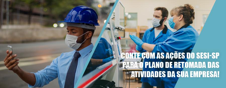Segurança e Saúde para o Plano de Retomada nas Indústrias