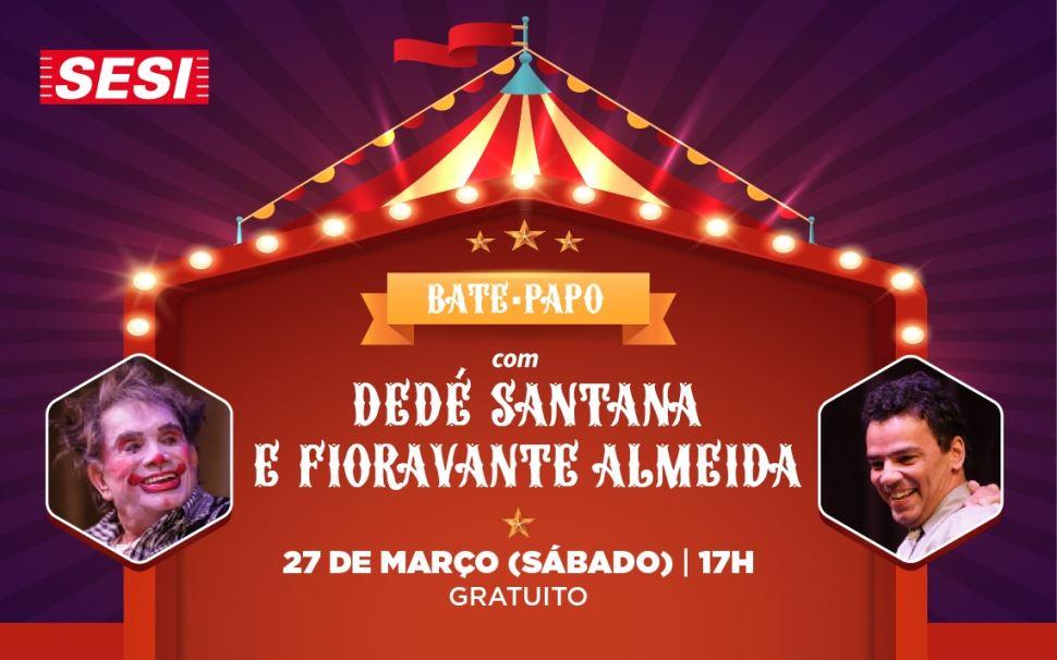 Sesi-SP promove bate-papo com Dedé Santana e Fioravante Almeida sobre Circo e Teatro