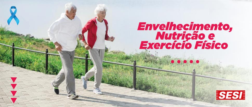 Envelhecimento, Nutrição e Exercício Físico