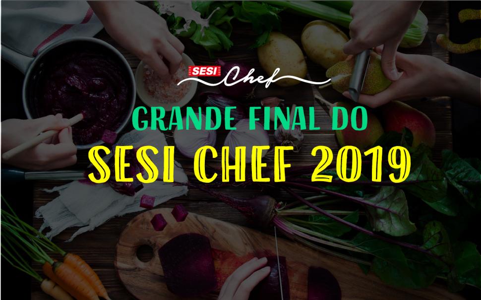 3ª edição do SESI Chef: final!