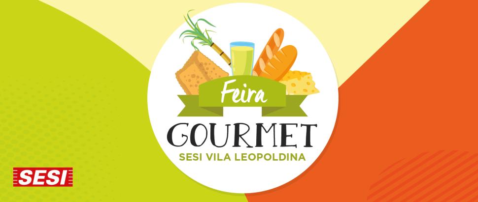 Agora tem Feira Gourmet no SESI!
