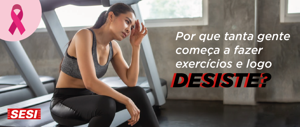 Por que tanta gente começa a fazer exercícios e logo desiste?