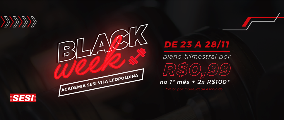 Black Week Academia SESI Vila Leopoldina