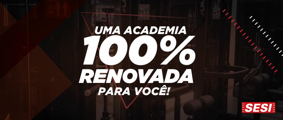 Uma academia 100% renovada para todos!